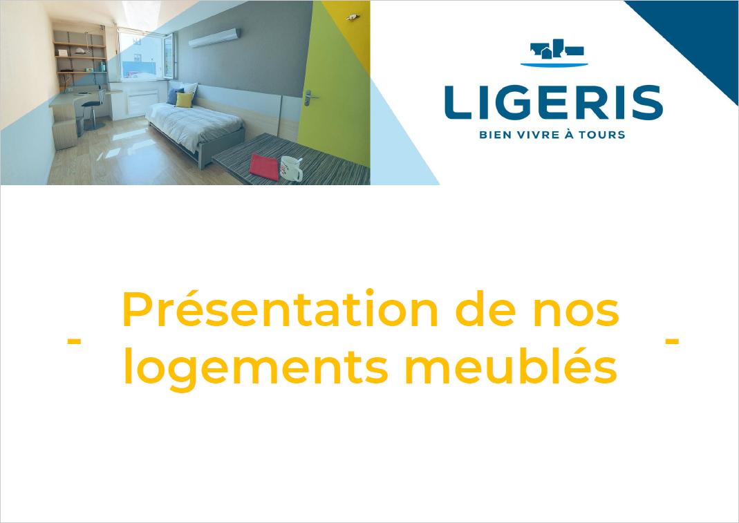 présentation logements meublés étudiants LIGERIS Tours